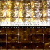 Cernat/Huillet: Les plus beaux arrangements de la musique classique