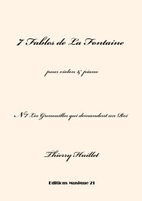 Huillet: Les Grenouilles qui demandent un Roi, n°7 from 7 Fables de La Fontaine, for violin and piano