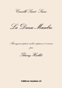 Saint Saëns: La Danse Macabre, transcription for violin and piano 4 hands by Thierry Huillet