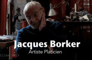 Jacques Borker : artiste plasticien – sa vie, son oeuvre