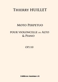 Thierry HUILLET Moto perpetuo for cello and piano (or viola and piano) opus 110
