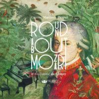 Round About Mozart : Carmen Martìnez-Pierret & Guillaume de Chassy